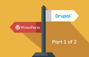 WordPress vs. Drupal, Part 1 of 2