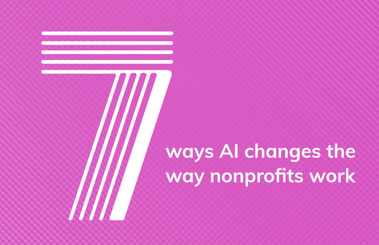 7 Ways AI Changes the Way Nonprofits Work