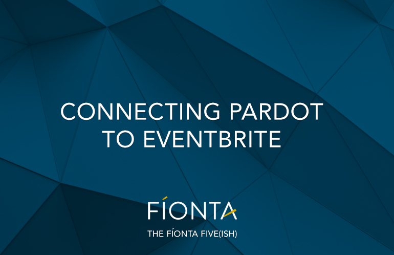 Connect EventBrite to Pardot using the Pardot Connector