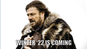 Winter 22 is coming