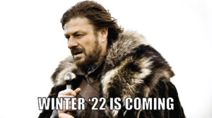 Winter '22 is Coming