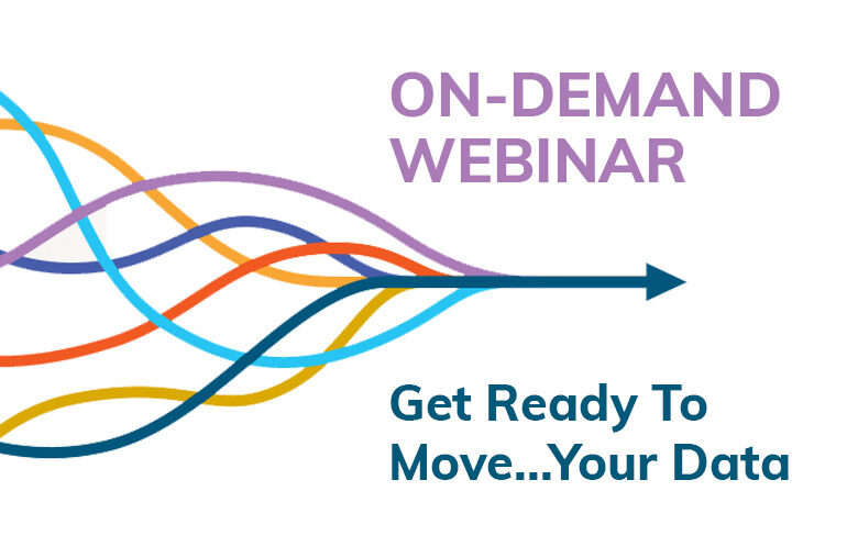 On-Demand Webinar: Get Ready to Move Your Data